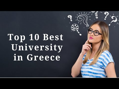Best 10 Universities in Greece 2019. Top 10 University in Greece|| University Hub