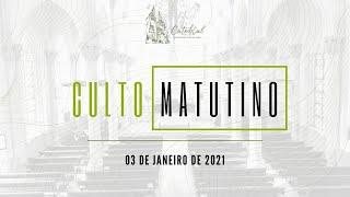 Culto Matutino   Igreja Presbiteriana do Rio   03.01.2021