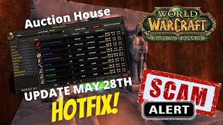 WORLD OF WARCRAFT CLASSIC TBC / MAY 28TH UPDATE / AUCTION HOUSE HOTFIX / SCAM ALERT BUYER BEWARE