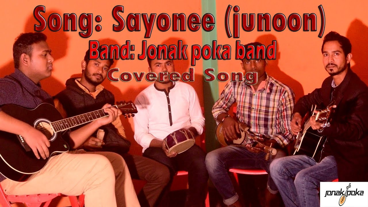 Sayonee By Junoon II covered By Jonak Poka Band II New Covered Pakistani  song 2019