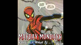 Mayday Mondays Episode 001: What If ... ? #105