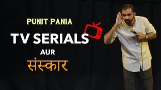 Indian TV Serials Aur Sanskar | Stand-up Comedy by Punit Pania