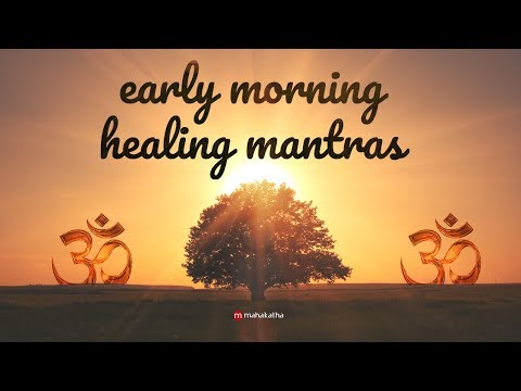 Early Morning Mantras | Healing & Powerful | Peaceful Early Morning Chants For Positive Energy