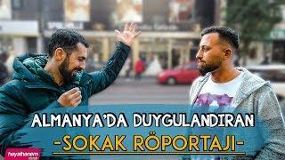 ALMANYADA DUYGULANDIRAN SOKAK RÖPORTAJI - Mehmet Yıldız
