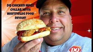 DQ s® Chicken Mozzarella Collab w/Whitfield s Food Revue!