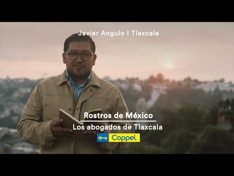 Los abogados de Tlaxcala – Rostros de México | Coppel