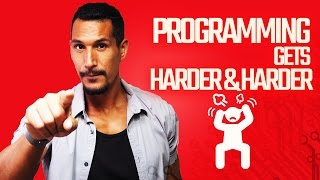 Programming Gets Harder & Harder... And We Should Accept It