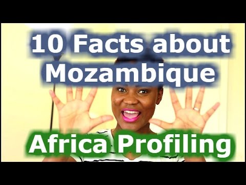 Africa Profile | Focus on Mozambique | Top 10 Facts about Mozambique