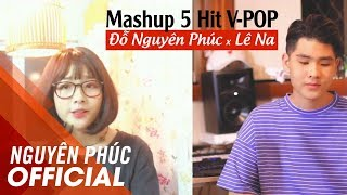 MASHUP 5 HIT V-POP | ĐỖ NGUYÊN PHÚC X LÊ NA | VIDEO LYRICS