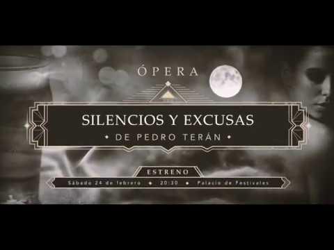 Ópera Silencios y excusas de Pedro Terán
