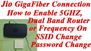 JioGiga Fiber Router Enable 5GHZ (Dual Band)Frequency| SSID Name, Password Change or Edit |Jio Modem