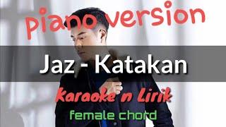 Katakan -Jaz ( Karaoke ) Female Chord