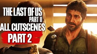 THE LAST OF US 2 All Cutscenes (PART 2) Game Movie 1080p HD