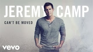 Watch Jeremy Camp Cant Be Moved video