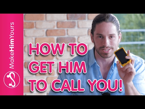 Get Him To Call You! How To Get A Guy To Call You