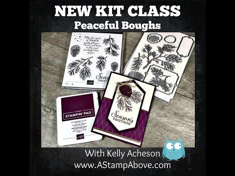 NEW KIT CLASS - Peaceful Boughs