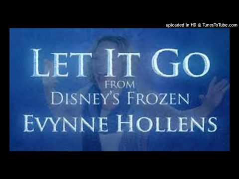 Let it Go from Disney's FROZEN - Evynne Hollens