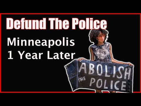 'Defund the Police' Movement in Minneapolis a Year Later