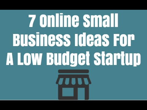 7 Online Small Business Ideas For A Low Budget Startup - YouTube