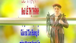 Thánh Anê Lê Thị Thành -  Bổn mạng các Bà Mẹ Công Giáo - Giáo xứ Tân Hương