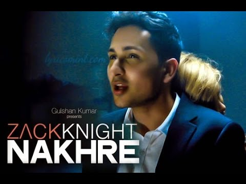 Nakhre - Zack Knight - HD Video of Latest Songs With Lyrics 2015