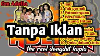 Full Album Lagu Lawas OM ADELLA - The real dangdut koplo tanpa jeda iklan
