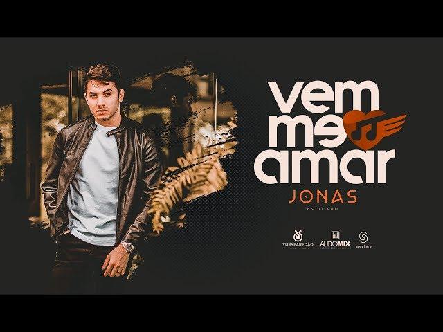 Jonas Esticado - Vem Me Amar (Clipe Oficial)