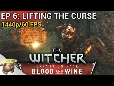 Episode 6: Lifting the Curse | The Witcher 3: BLOOD AND WINE