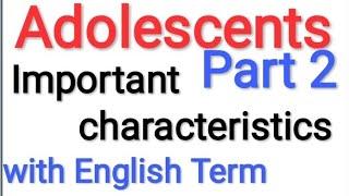 Adolescents characteristics part 2, psychology Important points