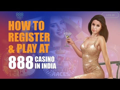 Watch How To Register On 888casino India Quickly And Play Casino Games | CasinoWebsites