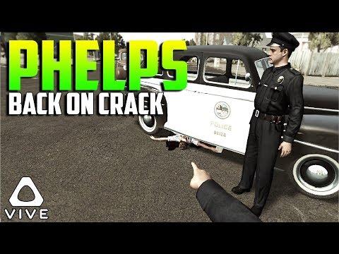 PHELPS BACK ON CRACK • L.A. NOIRE: THE VR CASE FILES