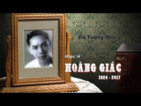 Để Tưởng Nhớ Nhạc Sĩ Hoàng Giác 1924 - 2017