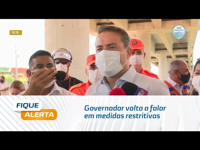 Covid-19: Governador volta a falar em medidas restritivas 'Se ocupação hospitalar subir muito'