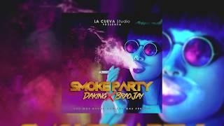 Smoke Party - DaKing  x Brao Jay (Audio Oficial)