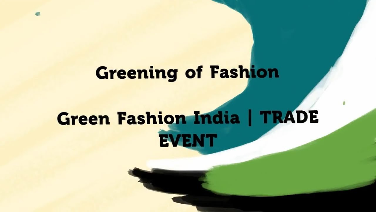 Trade Event | Green Fashion India | Greening of Fashion | Fibre2Fashion