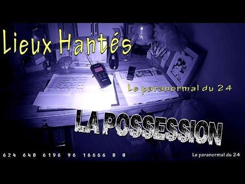 Lieux hantés - La Possession