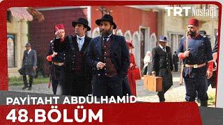 Payitaht Abdülhamid 48.Bölüm