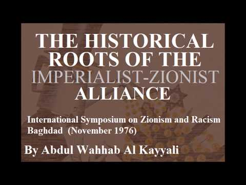The Historical Roots of the Zionist-Imperialist Alliance // Abdul Wahhab al-Kayyali // 1976