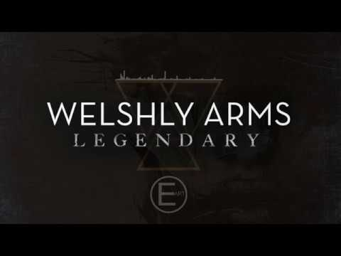 Welshly Arms - Legendary (EigenARTig Remix)