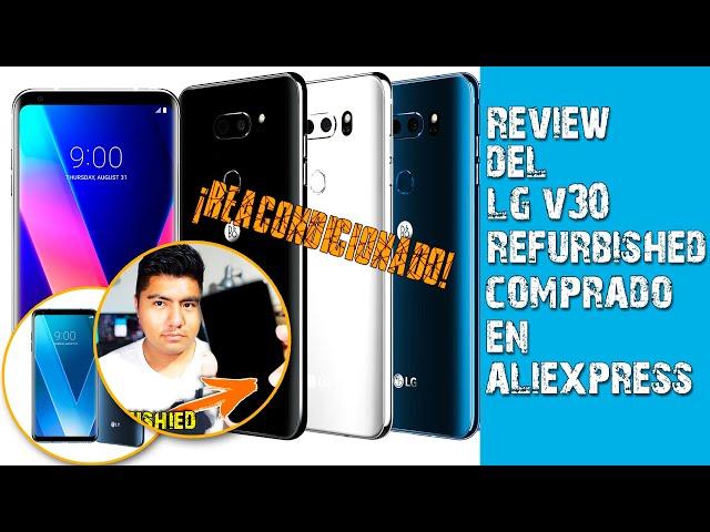 REVIEW LG V30 REFURBISHED - ! ESTO NO ME GUSTO¡ - ¿CÁMARAS FALSAS