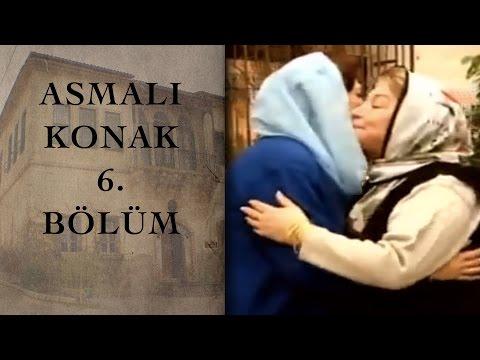 ASMALI KONAK 6. Bölüm