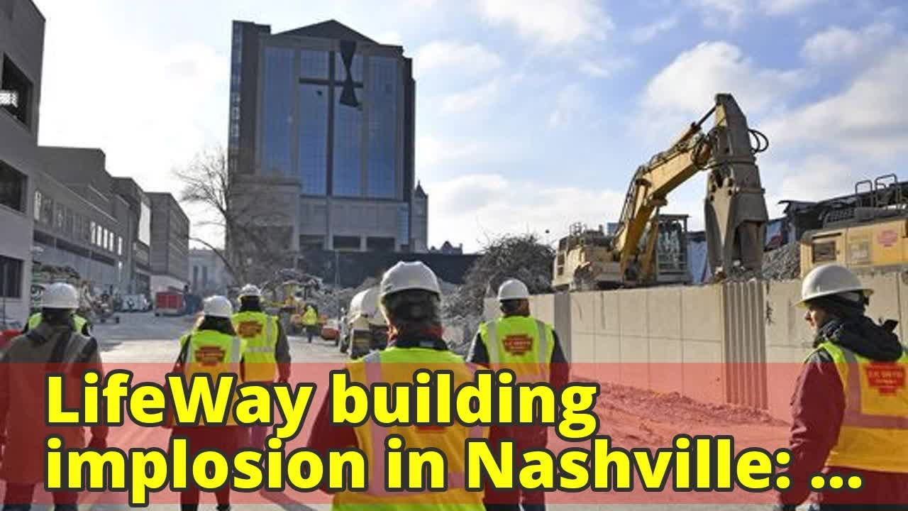 LifeWay building implosion in Nashville: How people are reacting online