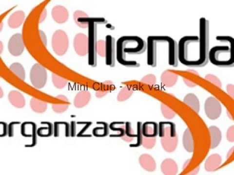 Vak Vak | Mini Clup Müzikleri | Mini Clup Dance Müzikleri