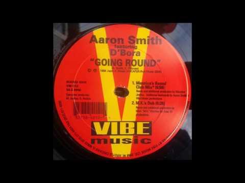 Aaron Smith Featuring D'Bora - Going Round (MK's Dub)
