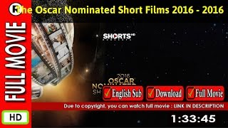 Watch Online : The Oscar Nominated Short Films 2016  Live Action (2016)