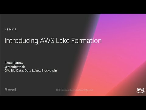 AWS re:Invent 2018: [NEW LAUNCH!] Intro to AWS Lake Formation - Build a secure data lake (ANT396)