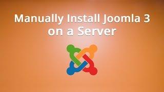 Manually Install Joomla 3 on a Server