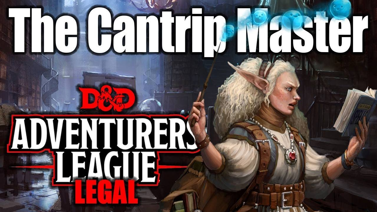 The Master Of D Amp D Cantrips 5e Character Build For
