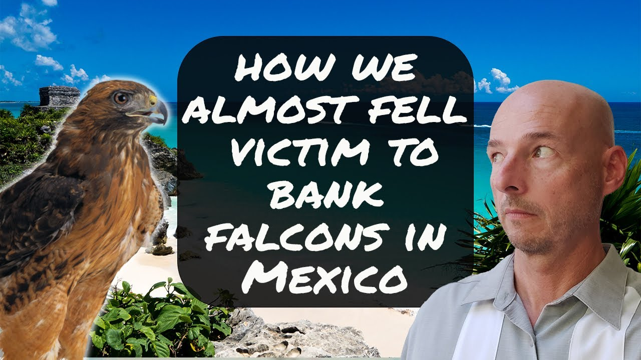 Safety Tip: Watch Out for Bank Falcons in Mexico