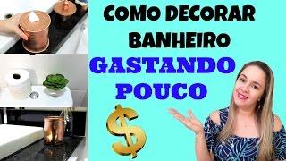 COMO DECORAR O BANHEIRO GASTANDO POUCO + RECICLÁVEIS-simplesmente Ci